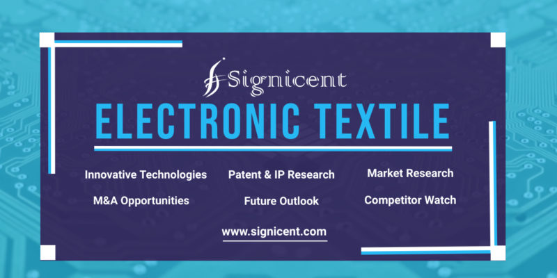 Electronic Textile - Innovations, Technology & Market Research
