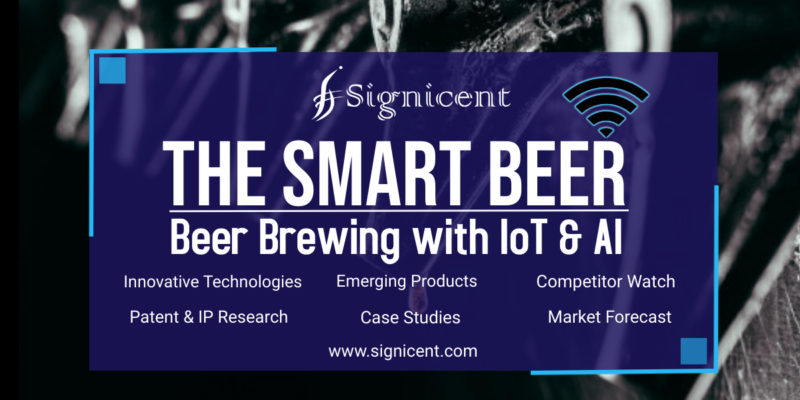 THE SMART BEER - Beer Brewing with IoT & AI Technology, Innovation, Patent & Market Research report