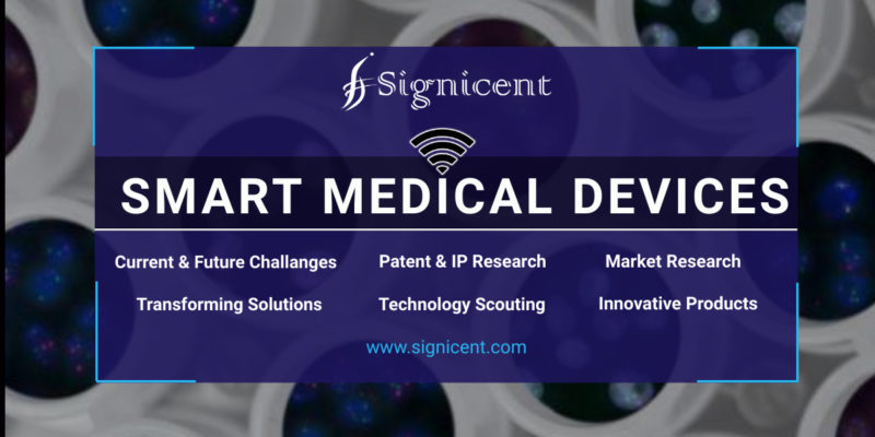 Smart (IoT) Medical Devices - Report on Innovative Products Impacting Market by Signicent LLP
