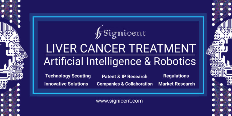 Liver Cancer Treatment & Diagnostics Artificial Intelligence & Robots to Fight Tumors Signicent